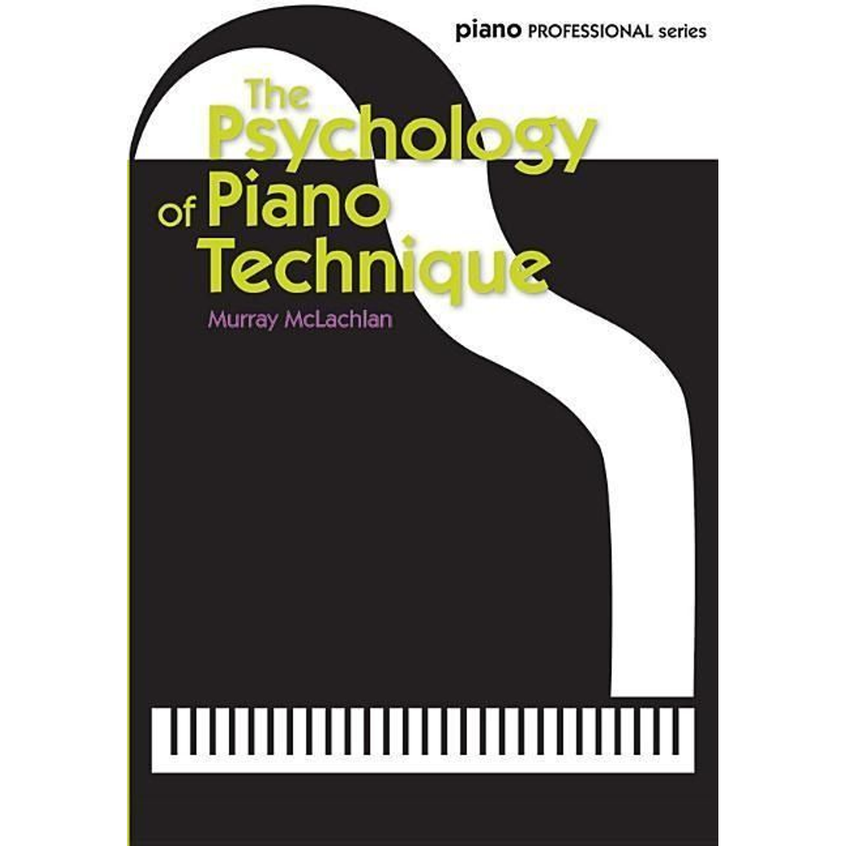 The Psychology of Piano Technique
