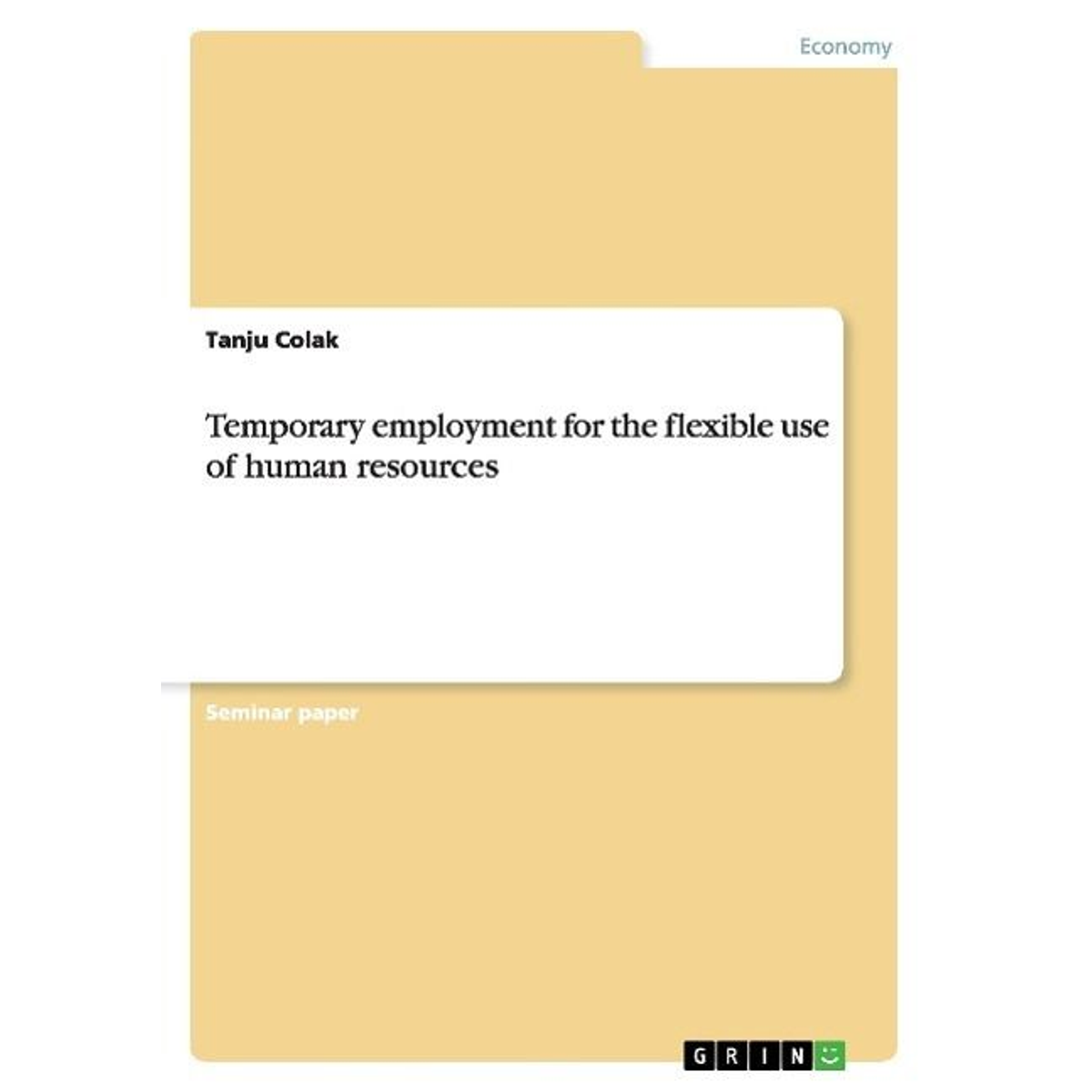 Temporary employment for the flexible use of human resources