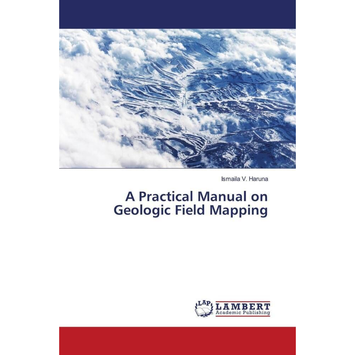 A Practical Manual on Geologic Field Mapping