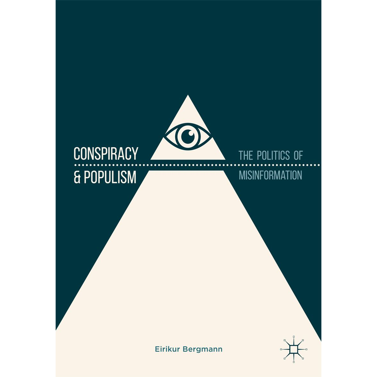 Conspiracy & Populism - The Politics of Misinformation