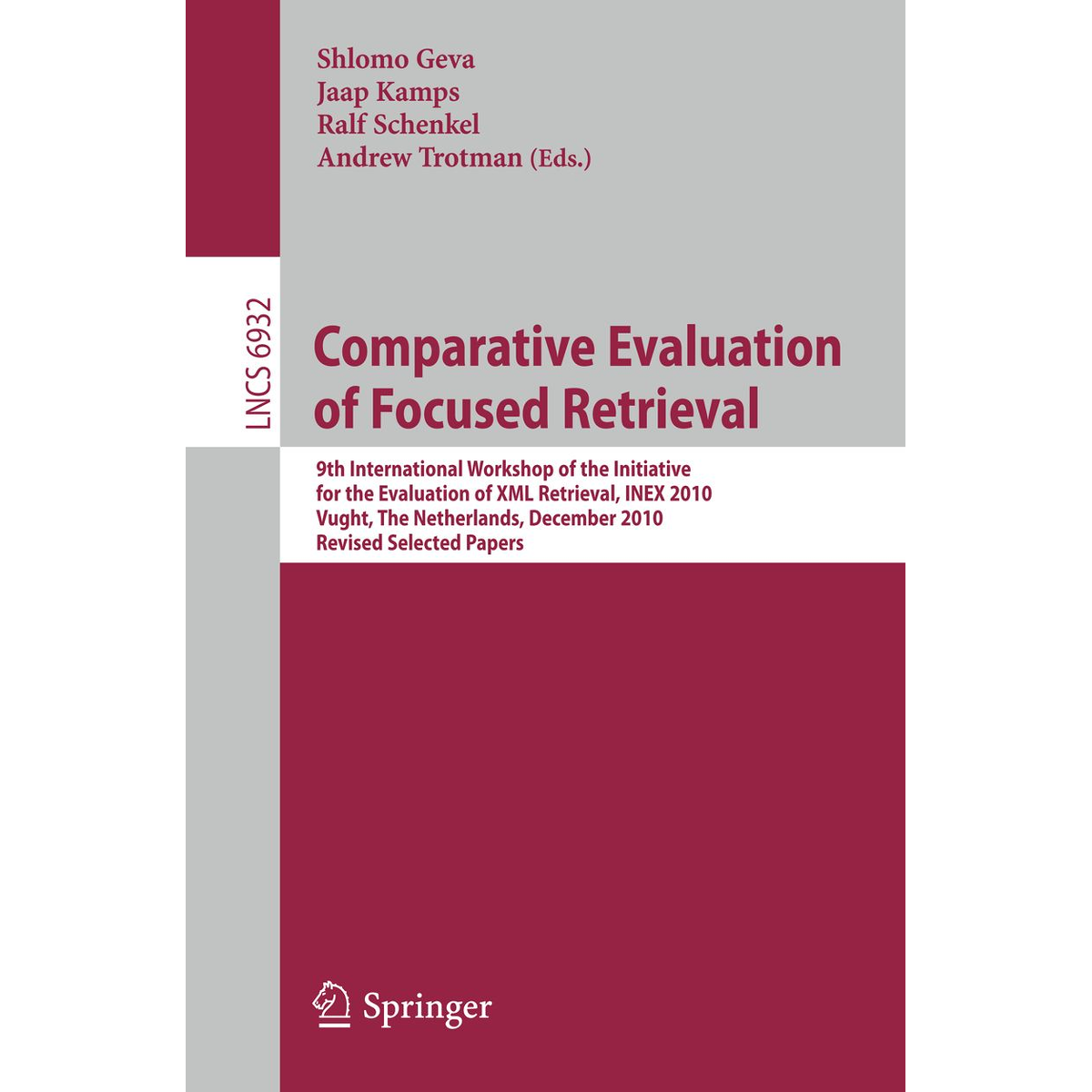 Comparative Evaluation of Focused Retrieval - 9th International Workshop of the Inititative for the Evaluation of XML Retrieval, INEX 2010, Vught, The Netherlands, December 13-15, 2010, The Netherlands, Revised Selected Papers