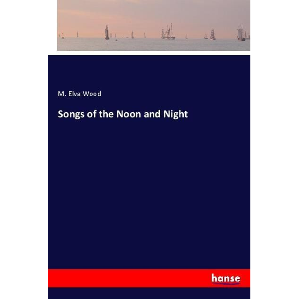 Songs of the Noon and Night