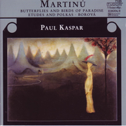 Martinu: Butterflies and Birds of Paradise; Etudes and Polkas; Borová