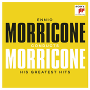 Ennio Morricone Conducts Morricone: His Greatest Hits