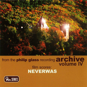 Philip Glass: Neverwas