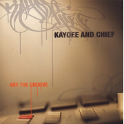 Kaydee & Chief Are the Groove