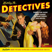 Watching the Detectives: Themes and Music from Classic TV Crime Shows and Movies