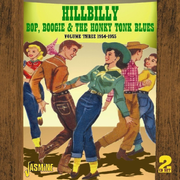 Hillbilly Bop, Boogie and the Honky Tonk Blues, Vol. 3: 1954-1955