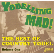 Yodeling Mad!: The Best of Country Yodel, Vol. 1