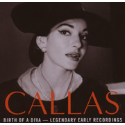 Callas-Birth Of A Diva