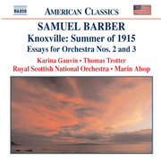 Barber: Knoxville - Summer of 1915; Essays for Orchestra Nos. 2 & 3
