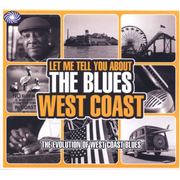 Let Me Tell You About The Blues: West C.