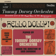 Hello Dolly! & The New Tommy Dorsey Orchestra