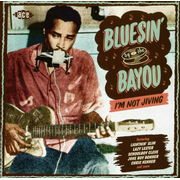 Bluesin By The Bayou-Im Not Jiving