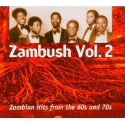 Zambush, Vol. 2: Zambian Hits from the 60s & 70s