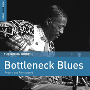 Rough Guide to Bottleneck Blues: Reborn and Remastered