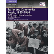 A/As Level History for Aqa Tsarist and Communist Russia, 1855-1964 Student Book
