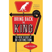ISBN Bring Back the King (The New Science of De-extinction)