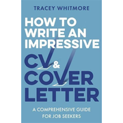 Whitmore, T: How to Write an Impressive CV and Cover Letter