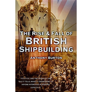 The Rise & Fall of British Shipbuilding