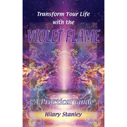 Transform Your Life With The Violet Flame