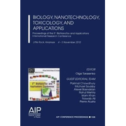 Biology, Nanotechnology, Toxicology, and Applications - Proceedings of the 5th BioNano Tox and Applications International Research Conference