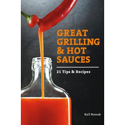 Great Grilling and Hot Sauces: Recipes and Tips