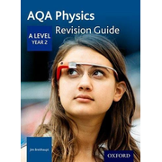 Breithaupt, J: AQA A Level Physics Year 2 Revision Guide