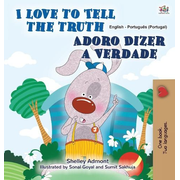 I Love to Tell the Truth (English Portuguese Bilingual Book for Kids - Portugal): European Portuguese