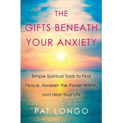 The Gifts Beneath Your Anxiety: A Guide to Finding Inner Peace for Sensitive People