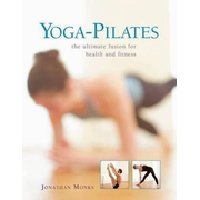 Yoga-Pilates: The Ultimate Fusion for Health and Fitness