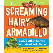 Screaming Hairy Armadillo and 76 Other Animals with Wild, Wacky Names