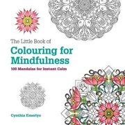 Emerlye, C: The Little Book of Colouring For Mindfulness