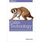 Calm Technology: Principles and Patterns for Non-Intrusive Design