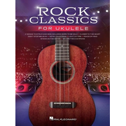 Rock Classics for Ukulele: 21 Songs Arranged with Melody, Lyrics and Chord Diagrams