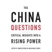 The China Questions: Critical Insights Into a Rising Power