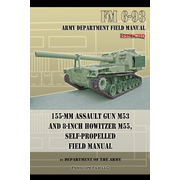 155-mm Assault Gun M53 and 8-inch Howitzer M55, Self Propelled Field Manual