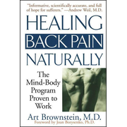 Healing Back Pain Naturally: The Mind Body Program Proven to Work