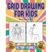How to draw for kids (Grid drawing for kids - Action Figures): This book teaches kids how to draw Action Figures using grids
