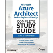 Microsoft Azure Architect Technologies and Design Complete Study Guide