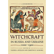 Kivelson, V: Witchcraft in Russia and Ukraine, 1000-1900