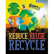 Putting the Planet First: Reduce, Reuse, Recycle