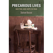 Precarious Lives: Waiting and Hope in Iran