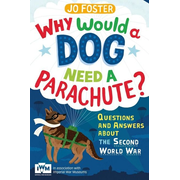 ISBN Why Would A Dog Need A Parachute? Questions and answers about the Second World War book English Paperback 160 pages