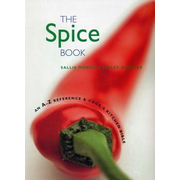 The Spice Book: An A-Z Reference & Cook's Kitchen Bible