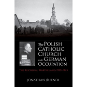 The Polish Catholic Church under German Occupation