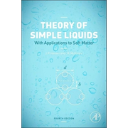 Theory of Simple Liquids; with Applications to Soft Matter