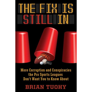 Tuohy, B: The Fix Is Still In