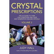 Crystal Prescriptions, Volume 2: The A-Z Guide to More Than 1,250 Conditions and Their New Generation Healing Stones