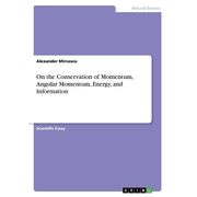 On the Conservation of Momentum, Angular Momentum, Energy, and Information